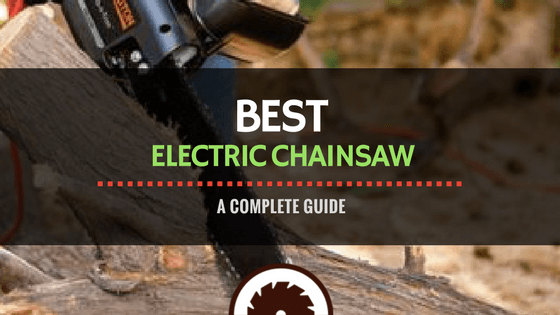 Best Electric Chainsaw Review