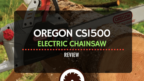 Oregon CS1500 Electric Chainsaw Review