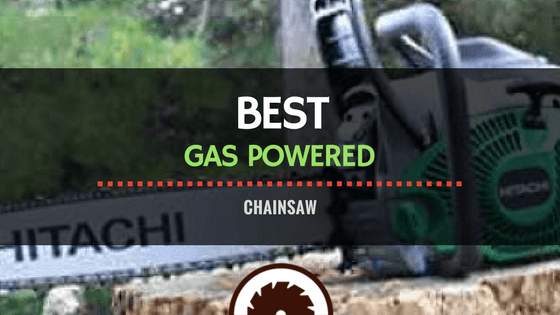 Gas Powered Chainsaw Review