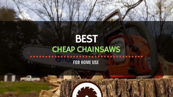 Best Cheap Chainsaws Review