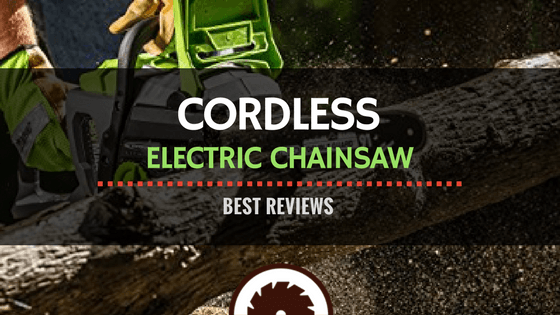 Best Cordless Electric Chainsaw Review