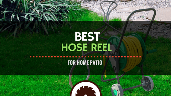 Best Hose Reel for Home Patio