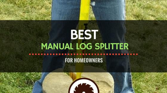 Best Manual Log Splitter Hydraulic Wood Splitter Reviews
