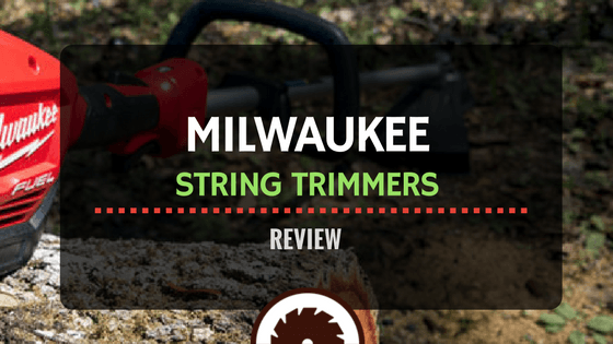 Milwaukee String Trimmers Review