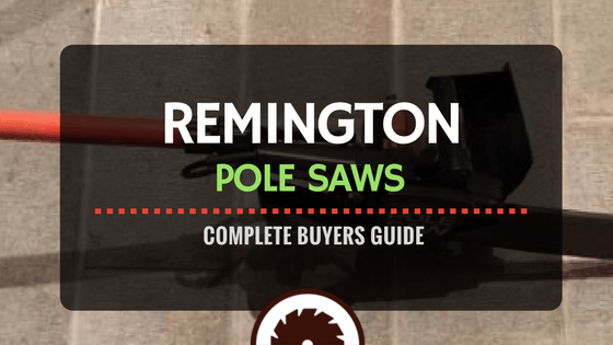 Remington Pole Saws Review