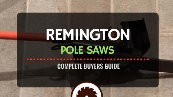 Remington Pole Saws Review