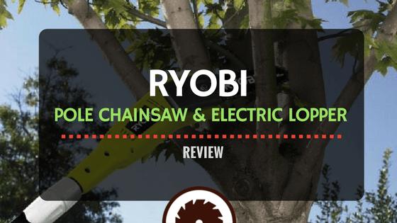 Ryobi pole chainsaw electric lopper reviews