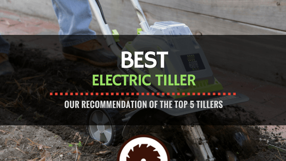 Best Electric Tiller Review
