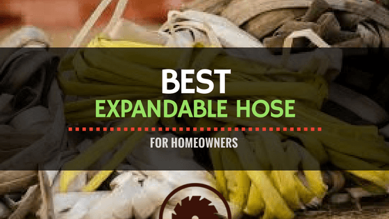 Best Expandable Hose Reviews for Homeowners