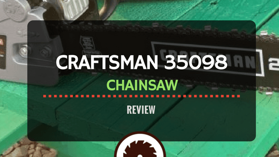 CRAFTSMAN 35098 Chainsaw Review