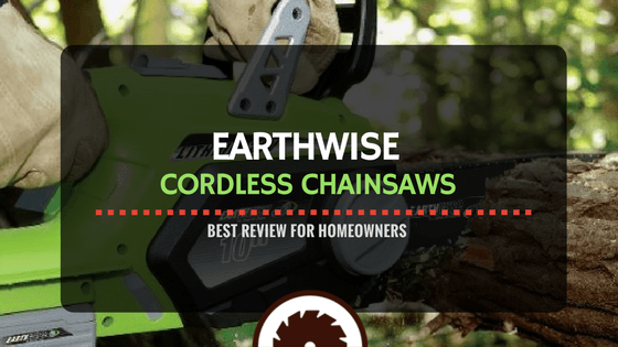 Earthwise Cordless Chainsaws Review