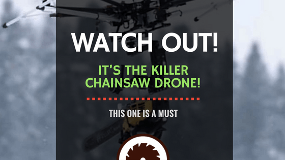 Killer Chainsaw Drone