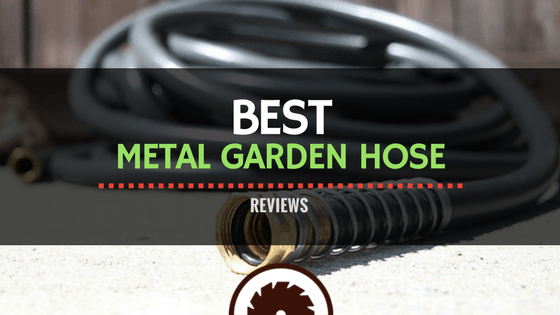 Best Metal Garden Hose Reviews