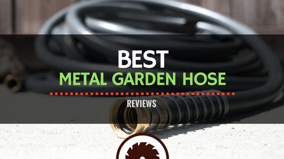 Best Metal Garden Hose Reviews