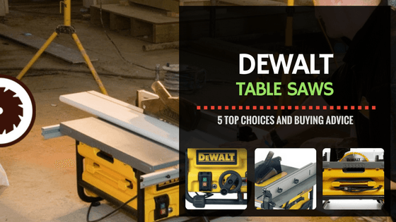 DeWalt Table Saw Reviews