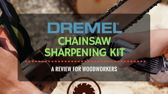 The Best Dremel Chainsaw Sharpening Kit Review For Woodworkers