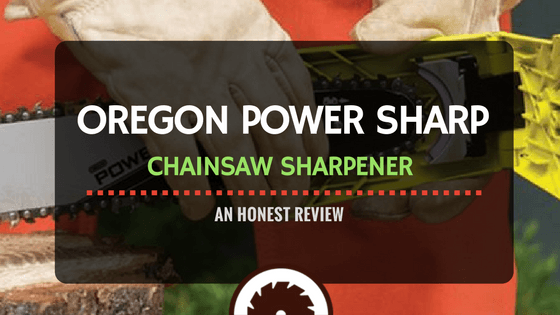 Oregon Powersharp Chainsaw Sharpener Review