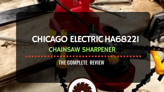 Chicago Electric Chainsaw Sharpener Review