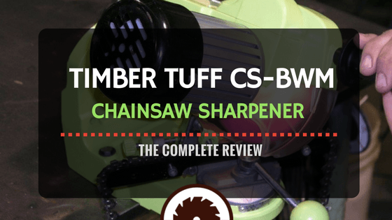 Timber Tuff Chainsaw Sharpener Review