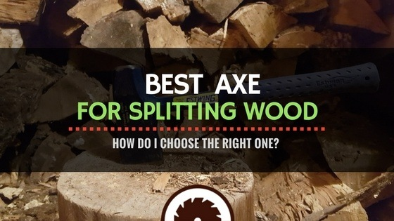 How to Choose the Best Axe for Splitting Wood