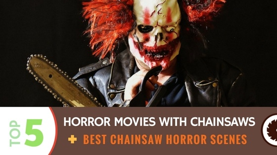 Horror movies with chainsaws