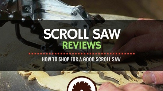 Scroll Saw Reviews | How to Shop for a Good Scroll Saw