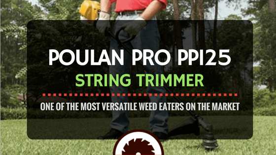 Poulan Pro PP125 String Trimmer _ One of the most versatile weed eaters on the market