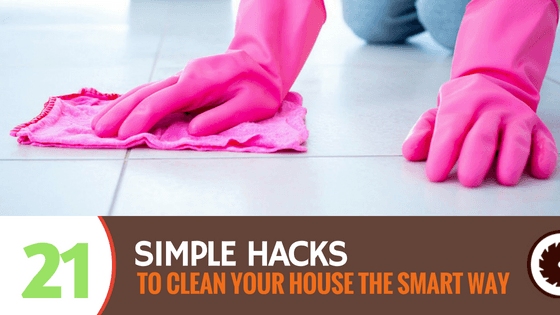 21 Simple Hacks to Clean Your House the Smart Way