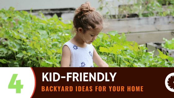 4 Kid-Friendly Backyard Ideas
