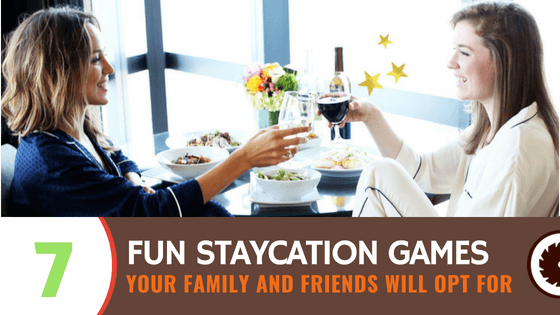 7 Fun Staycation Games Your Family And Friends Will Love