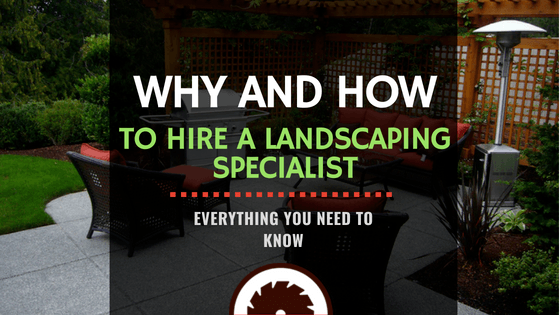 Featured Imaged - Why and How to Hire a Landscaping Specialist
